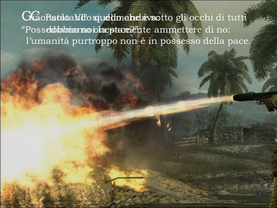 Già Paolo VI° si domandava: Possediamo noi la pace .