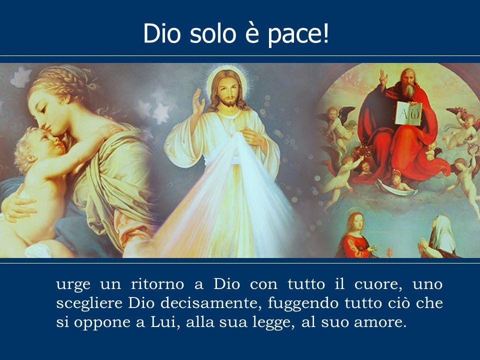 Dio solo è pace!