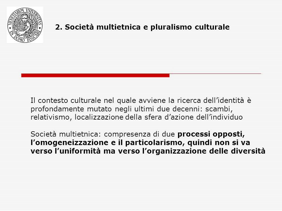 2. Società multietnica e pluralismo culturale