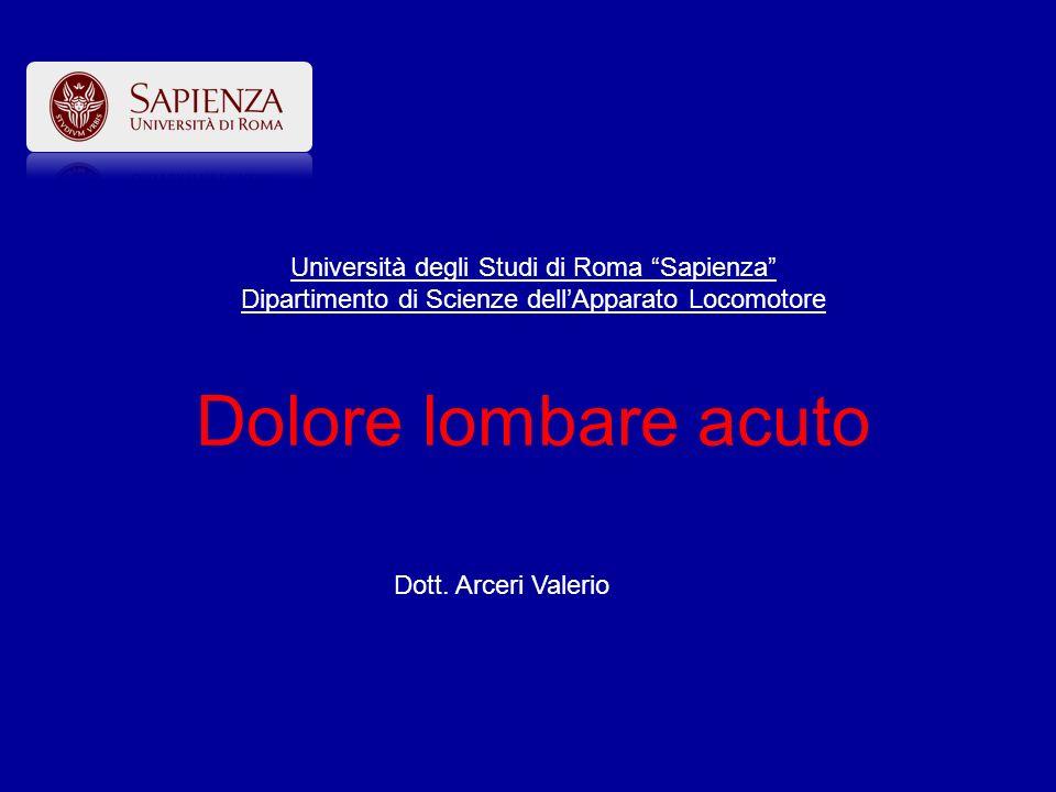 Università degli Studi di Roma Sapienza Dipartimento di Scienze dell'Apparato Locomotore Dolore lombare acuto