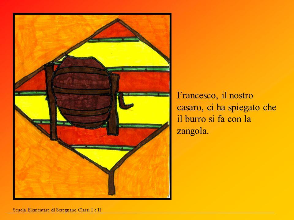 Francesco, il nostro casaro, ci ha spiegato che il burro si fa con la zangola.