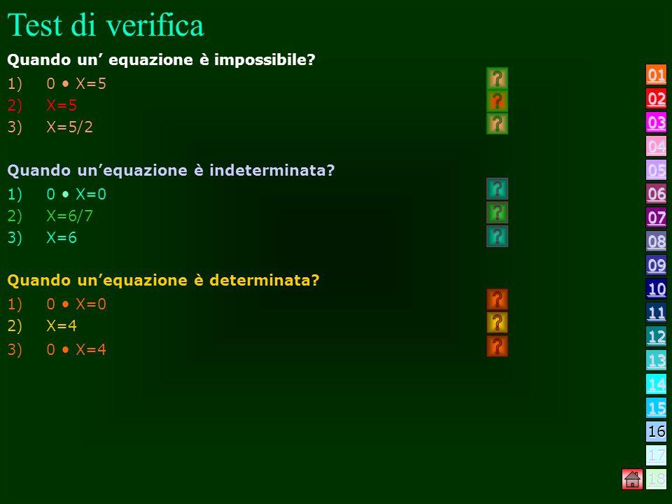 Test di verifica Quando un' equazione è impossibile 0 • X=5 X=5 X=5/2