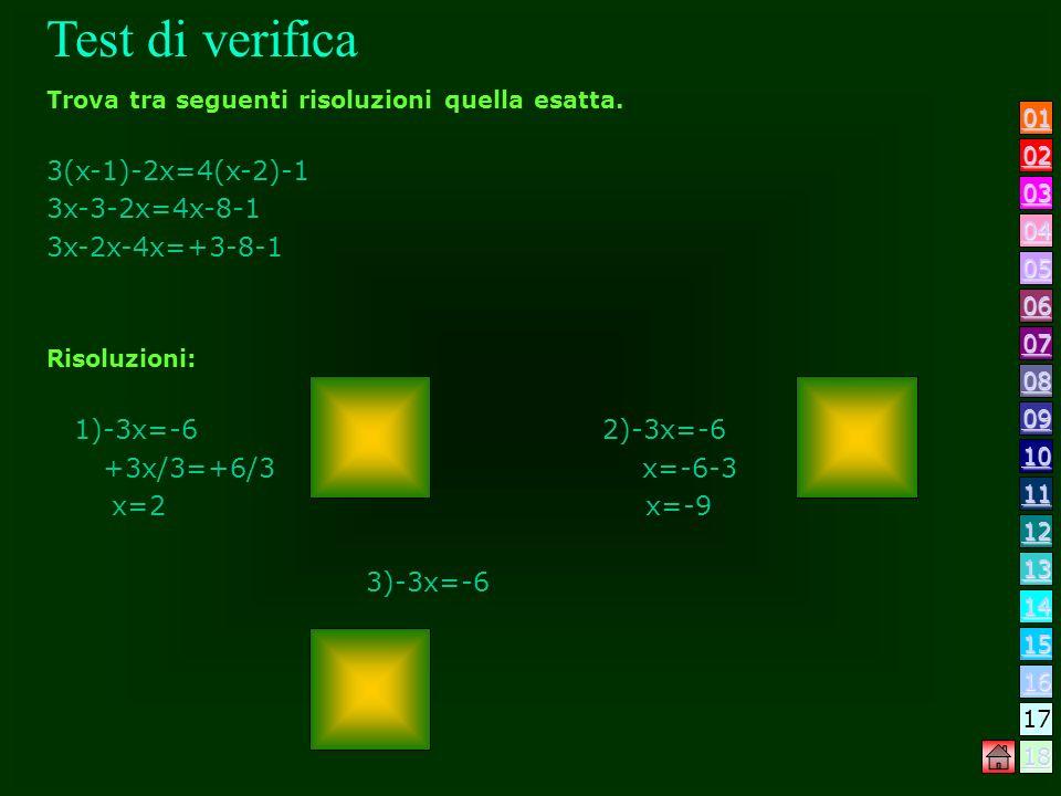 Test di verifica 3(x-1)-2x=4(x-2)-1 3x-3-2x=4x-8-1 3x-2x-4x=+3-8-1