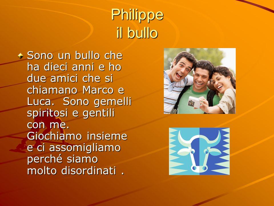 Philippe il bullo