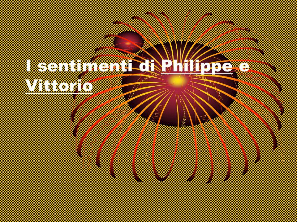 I sentimenti di Philippe e Vittorio