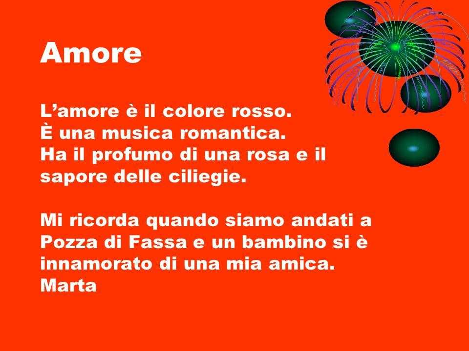 Amore L'amore è il colore rosso. È una musica romantica.