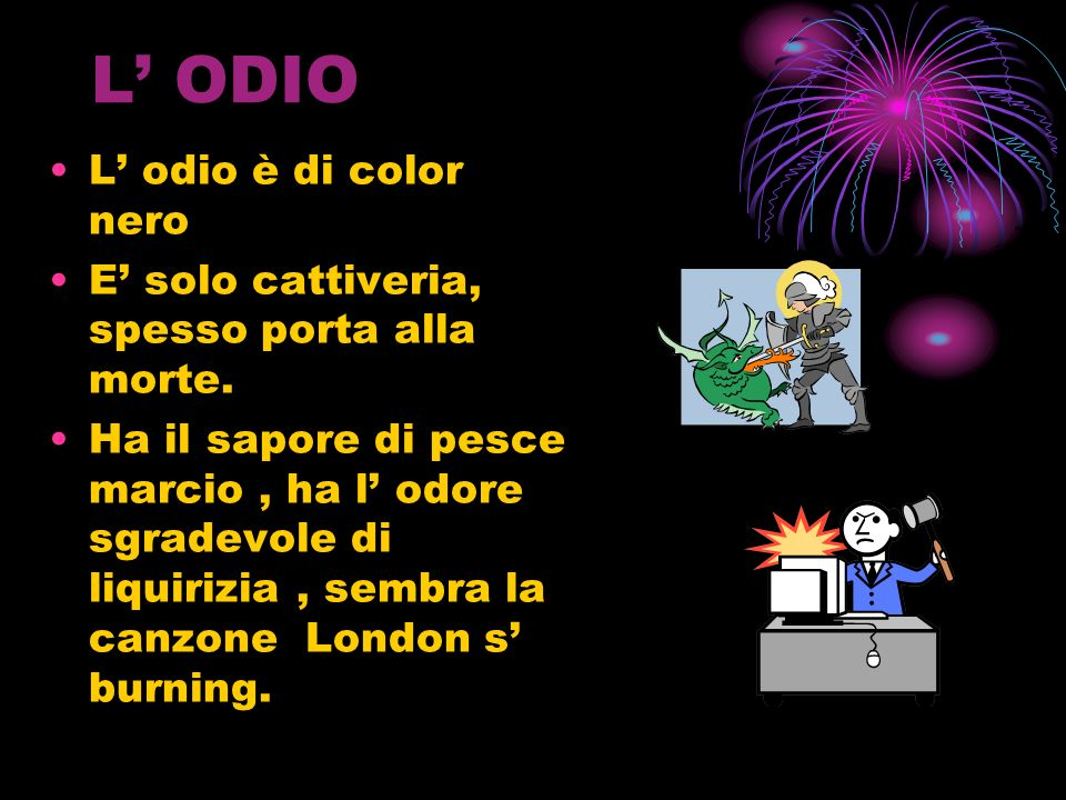L' ODIO L' odio è di color nero