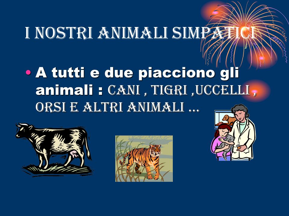I NOSTRI ANIMALI SIMPATICI