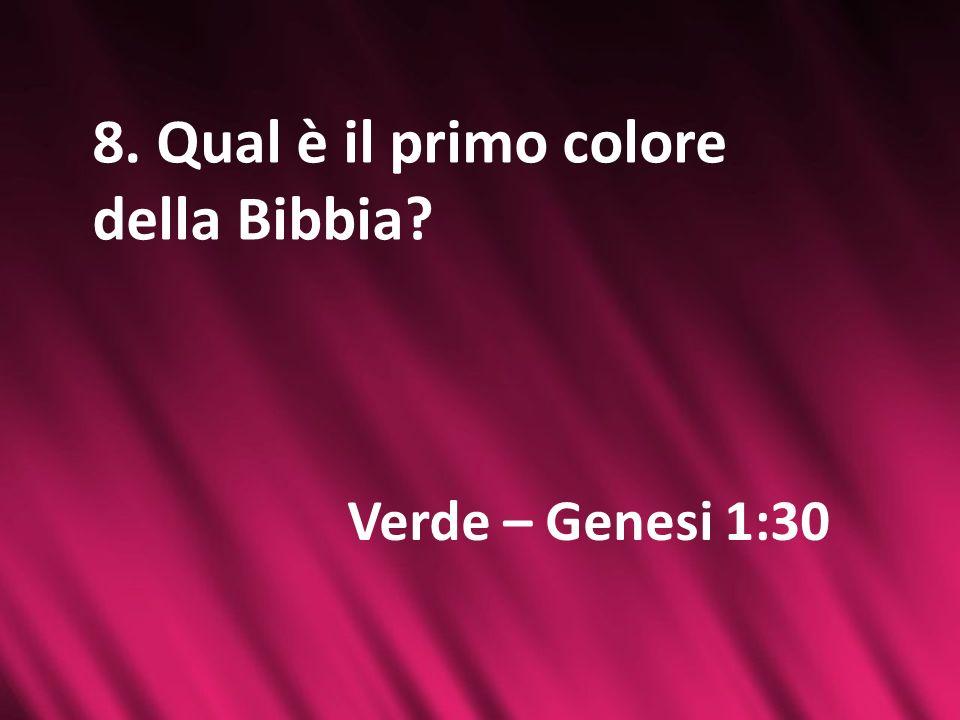 8. Qual è il primo colore della Bibbia
