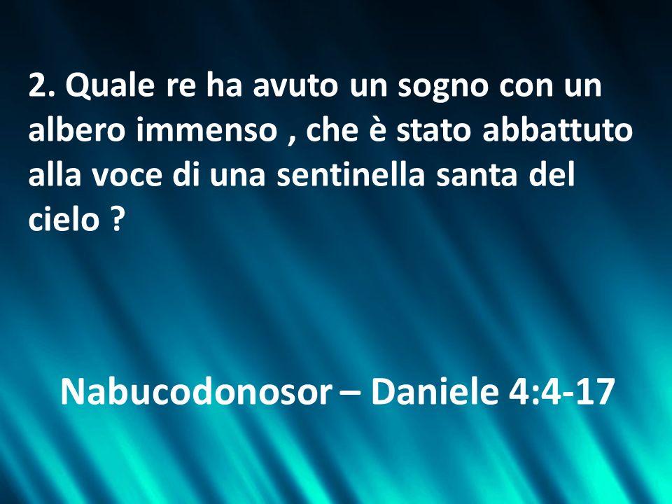 Nabucodonosor – Daniele 4:4-17