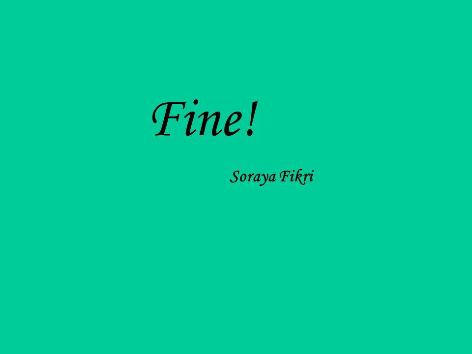 Fine! Soraya Fikri