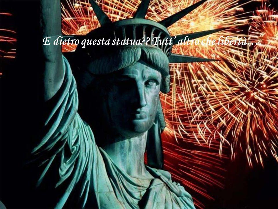 E dietro questa statua Tutt' altro che libertà….