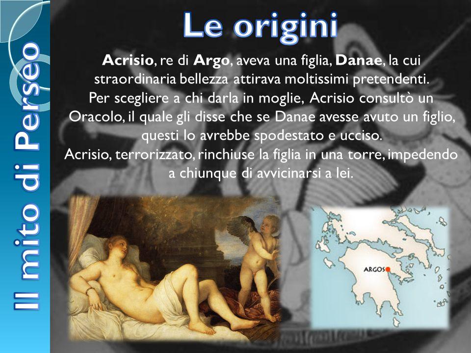 Le origini Il mito di Perseo