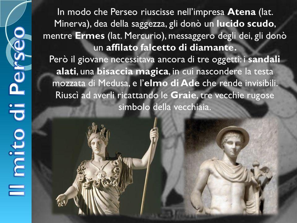 In modo che Perseo riuscisse nell'impresa Atena (lat