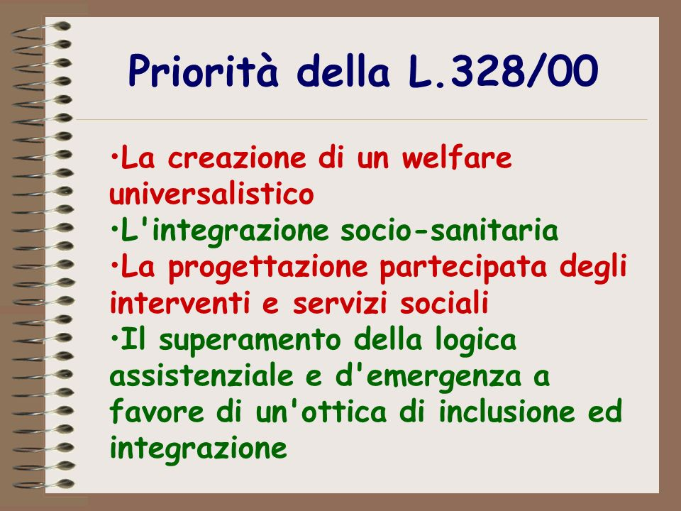 Priorità della L.328/00 La creazione di un welfare universalistico