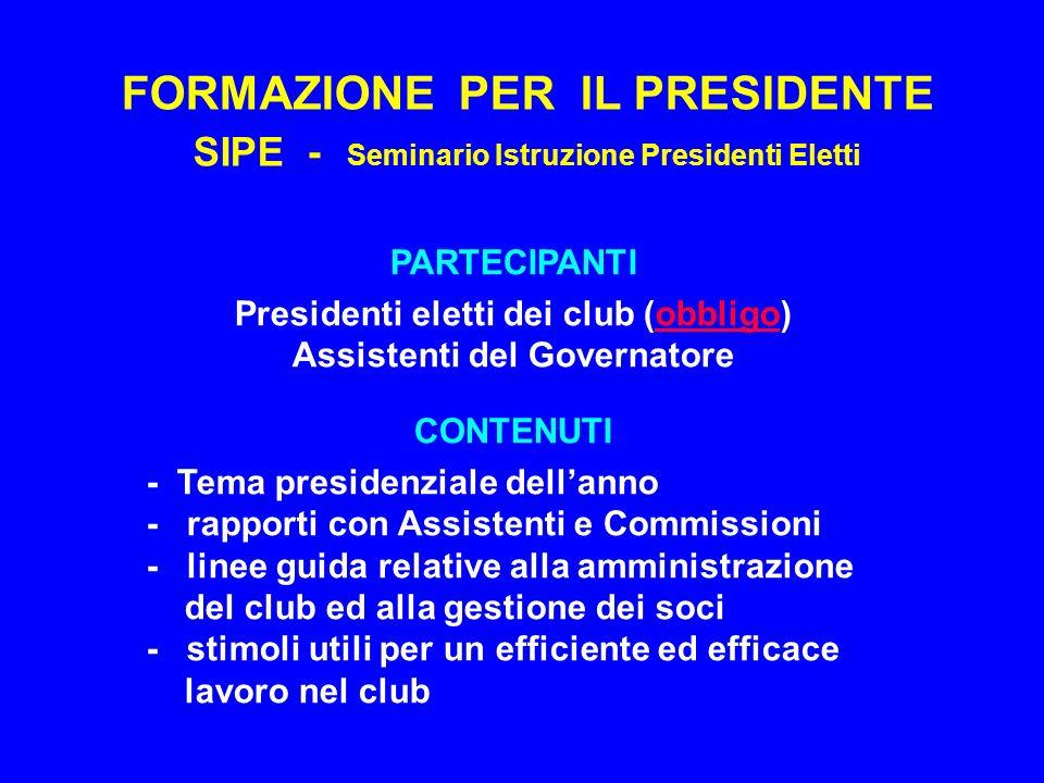 Presidenti eletti dei club (obbligo) Assistenti del Governatore