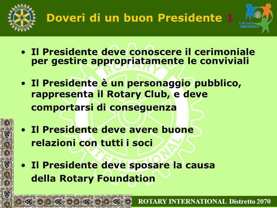 Doveri di un buon Presidente 1 ROTARY INTERNATIONAL Distretto 2070