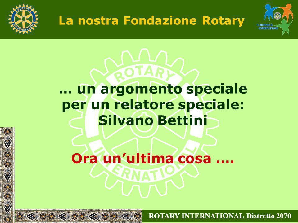 … un argomento speciale per un relatore speciale: Silvano Bettini
