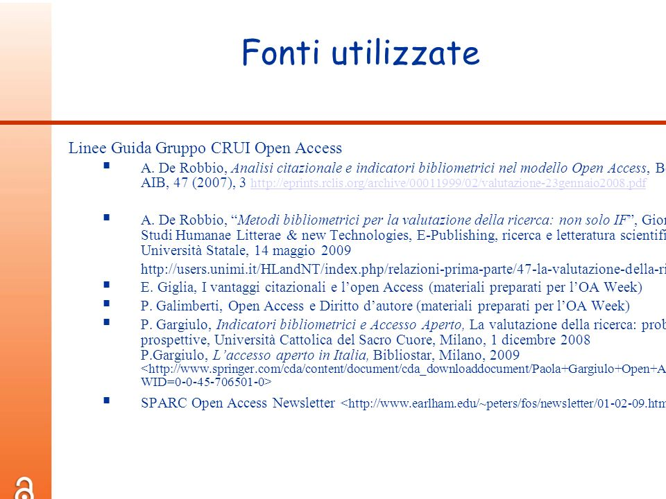 Fonti utilizzate Linee Guida Gruppo CRUI Open Access