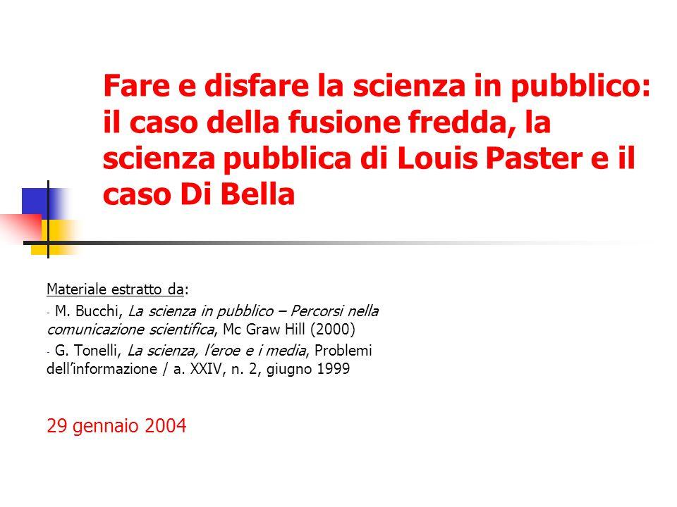 Fare e disfare la scienza in pubblico: il caso della fusione fredda, la scienza pubblica di Louis Paster e il caso Di Bella