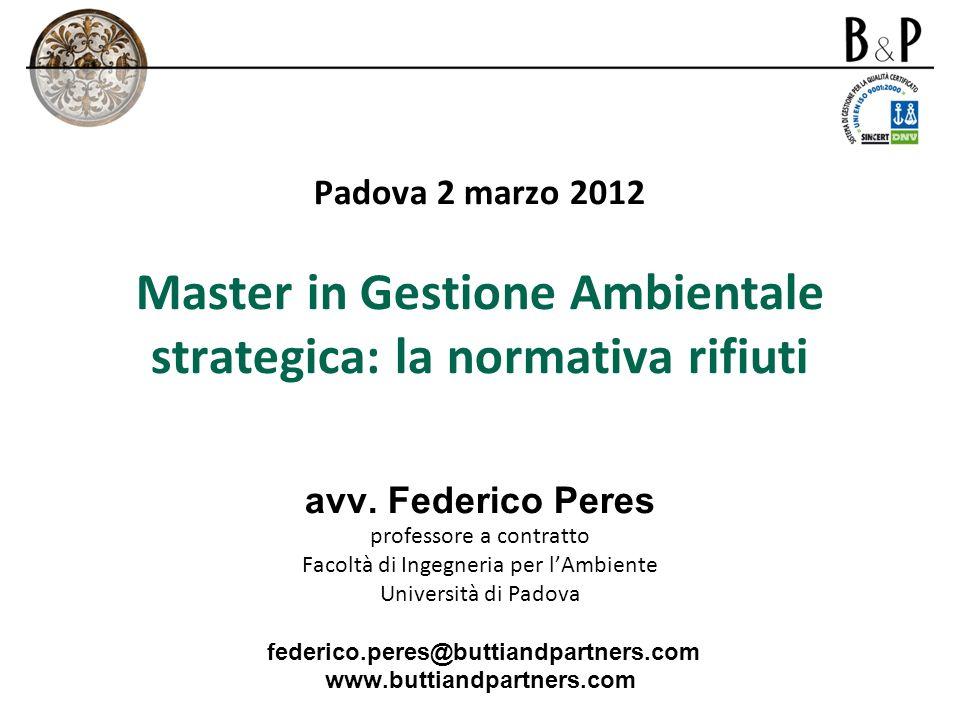 Padova 2 marzo 2012 Master in Gestione Ambientale strategica: la normativa rifiuti avv.