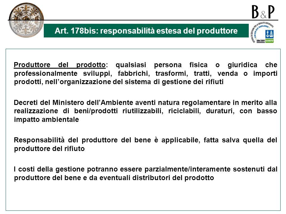 Art. 178bis: responsabilità estesa del produttore
