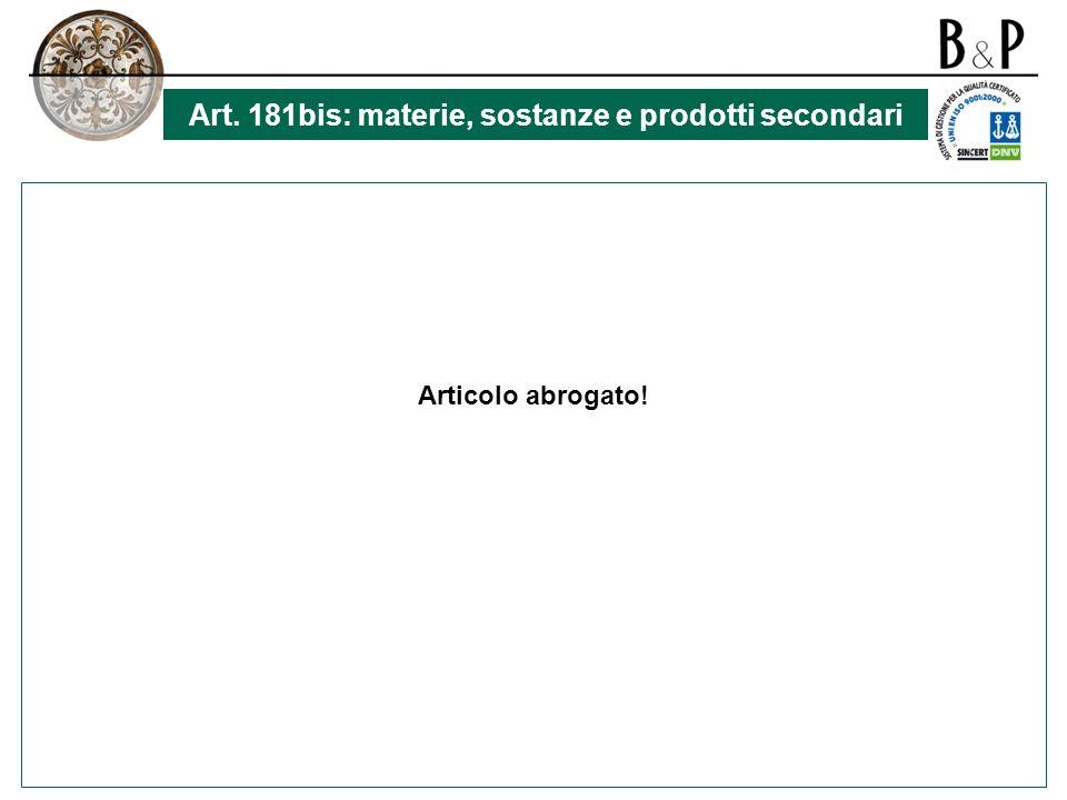 Art. 181bis: materie, sostanze e prodotti secondari