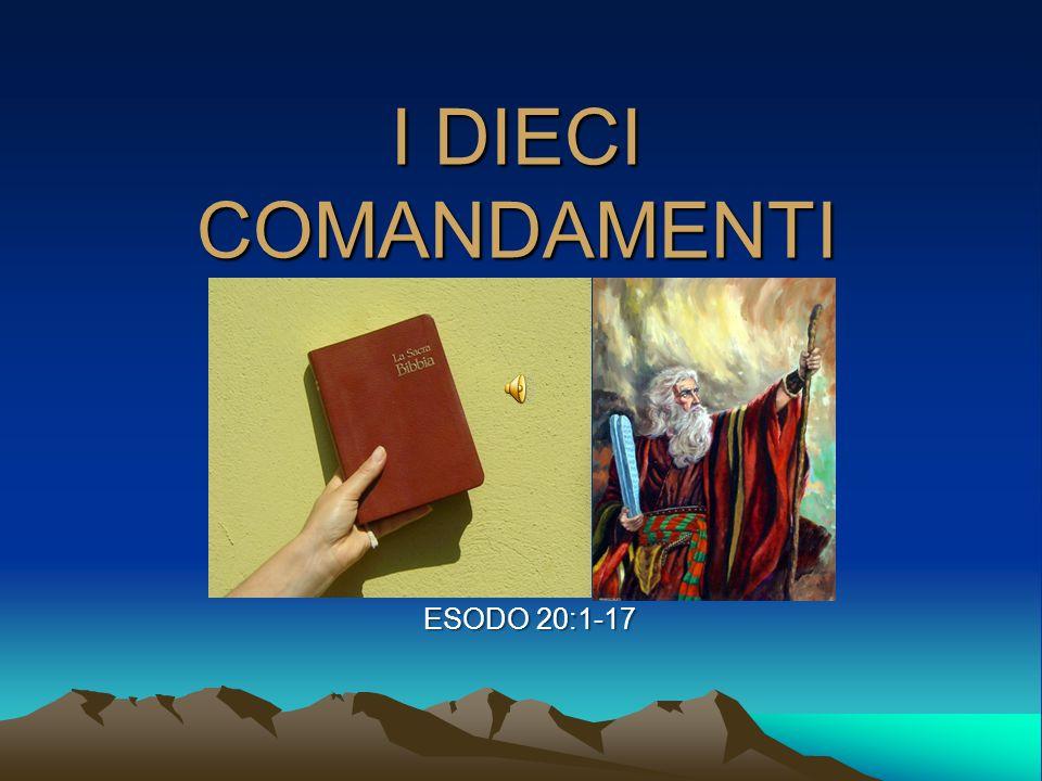 I DIECI COMANDAMENTI ESODO 20:1-17