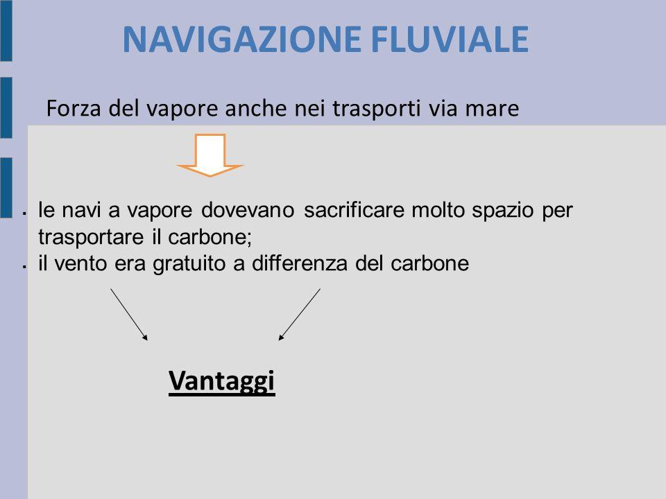 NAVIGAZIONE FLUVIALE Vantaggi