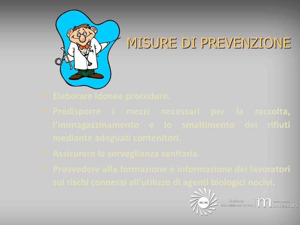 MISURE DI PREVENZIONE Elaborare idonee procedure.