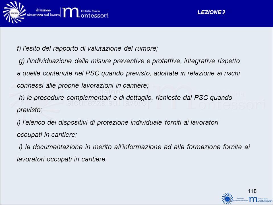 f) l esito del rapporto di valutazione del rumore;