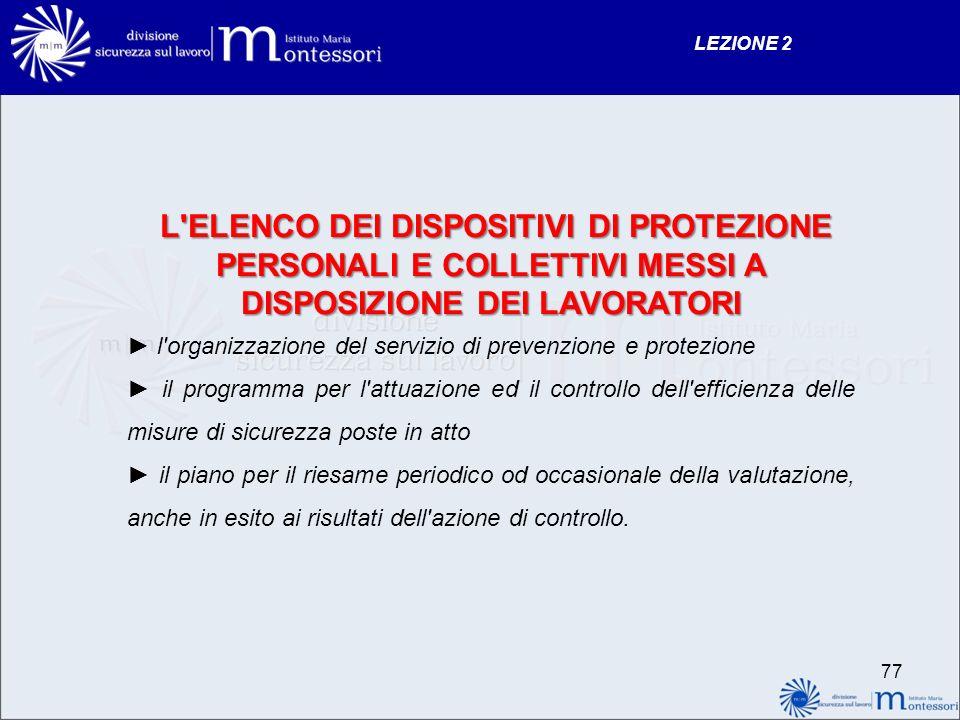 LEZIONE 2 L ELENCO DEI DISPOSITIVI DI PROTEZIONE PERSONALI E COLLETTIVI MESSI A DISPOSIZIONE DEI LAVORATORI.