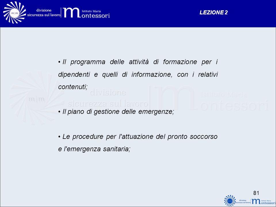 Il piano di gestione delle emergenze;