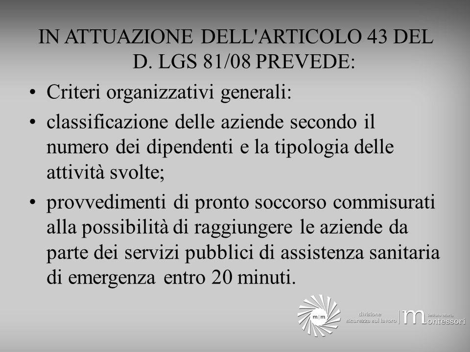 IN ATTUAZIONE DELL ARTICOLO 43 DEL D. LGS 81/08 PREVEDE: