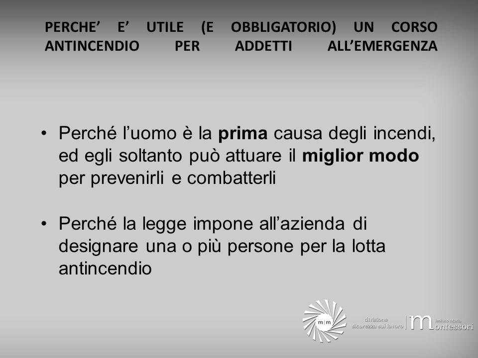 PERCHE' E' UTILE (E OBBLIGATORIO) UN CORSO ANTINCENDIO PER ADDETTI ALL'EMERGENZA