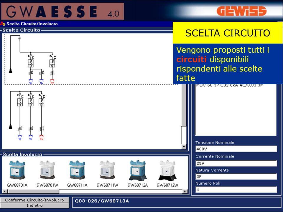 SCELTA CIRCUITO Vengono proposti tutti i circuiti disponibili rispondenti alle scelte fatte