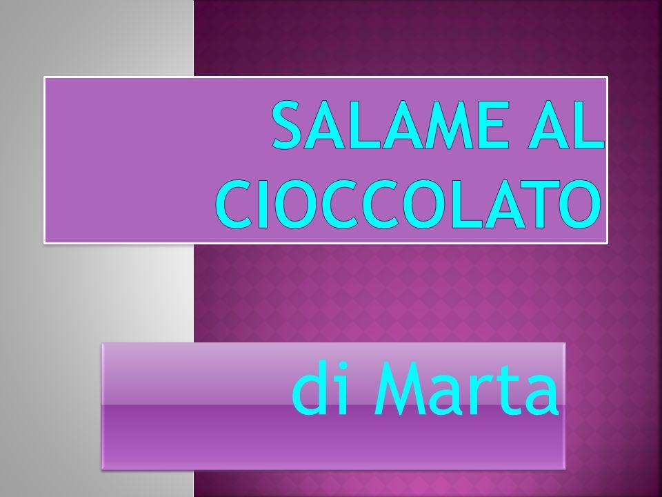 Salame al cioccolato di Marta