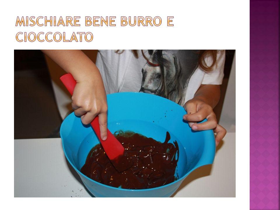 Mischiare bene burro e cioccolato