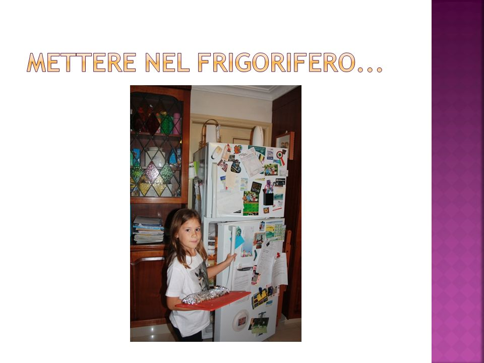 Mettere nel frigorifero...