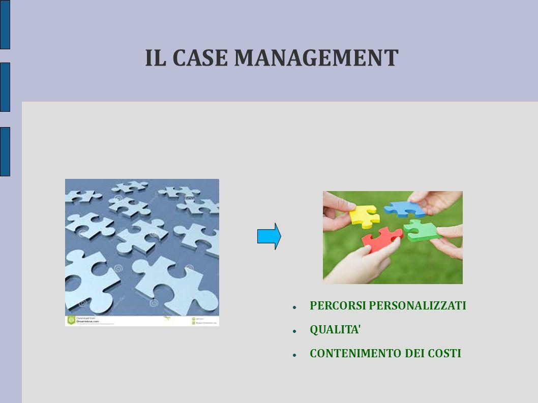 IL CASE MANAGEMENT PERCORSI PERSONALIZZATI QUALITA