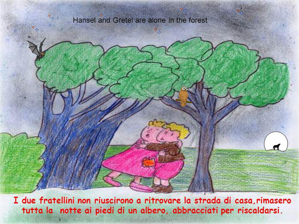 Hansel and Gretel are alone in the forest