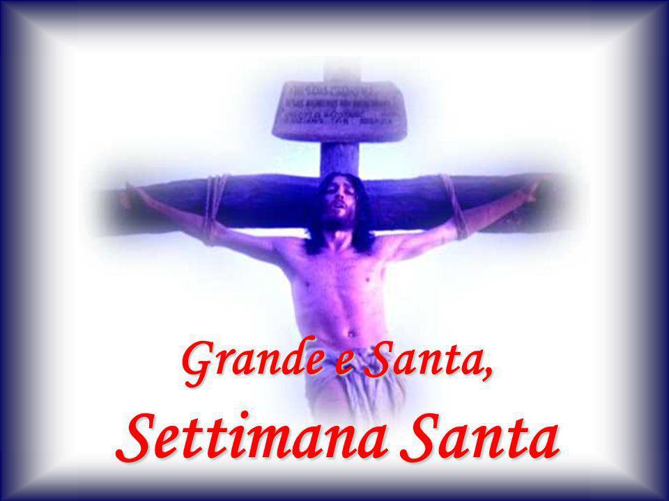 Grande e Santa, Settimana Santa
