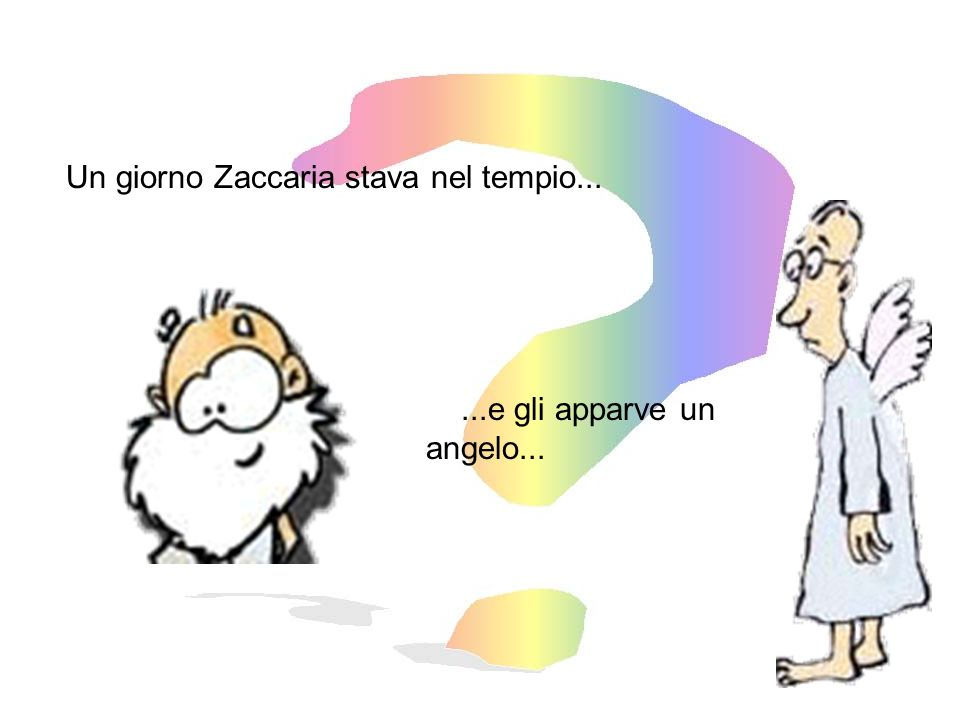 Un giorno Zaccaria stava nel tempio...