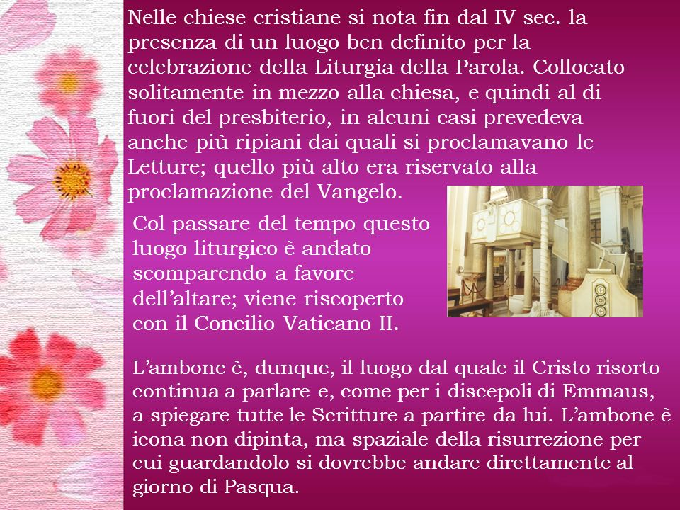 Nelle chiese cristiane si nota fin dal IV sec