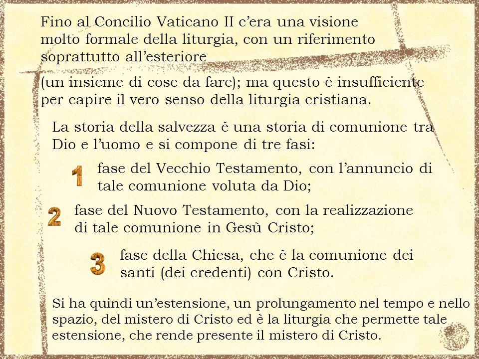 Fino al Concilio Vaticano II c'era una visione molto formale della liturgia, con un riferimento soprattutto all'esteriore
