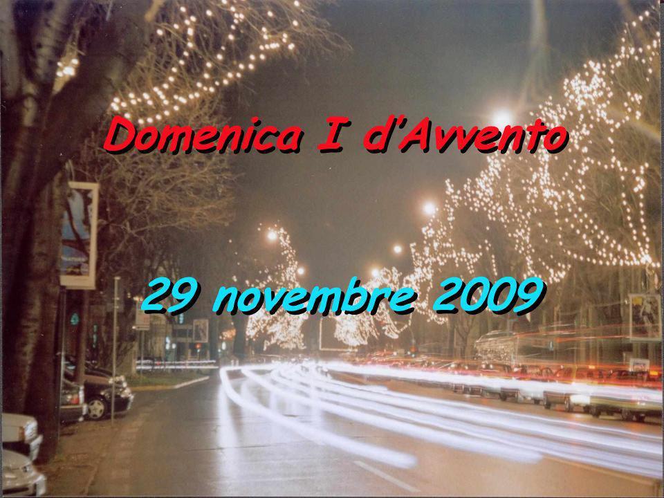 Domenica I d'Avvento 29 novembre 2009