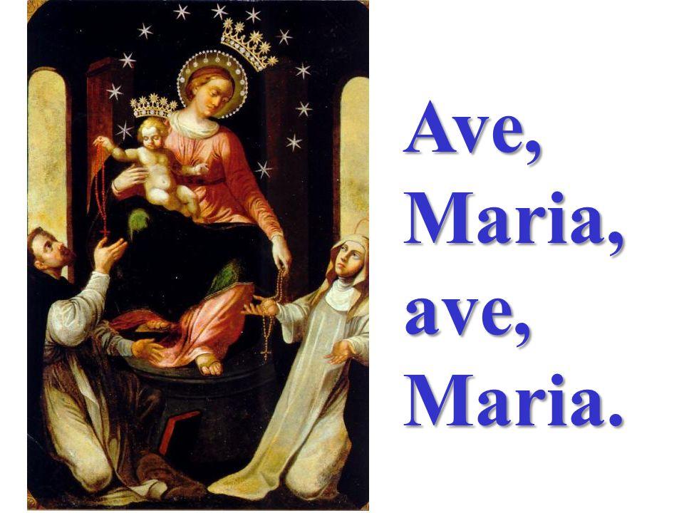 Ave, Maria, ave, Maria.