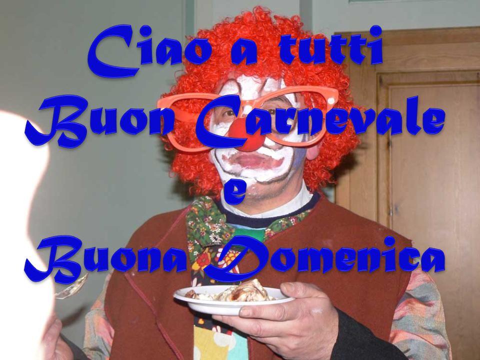 Ciao a tutti Buon Carnevale e