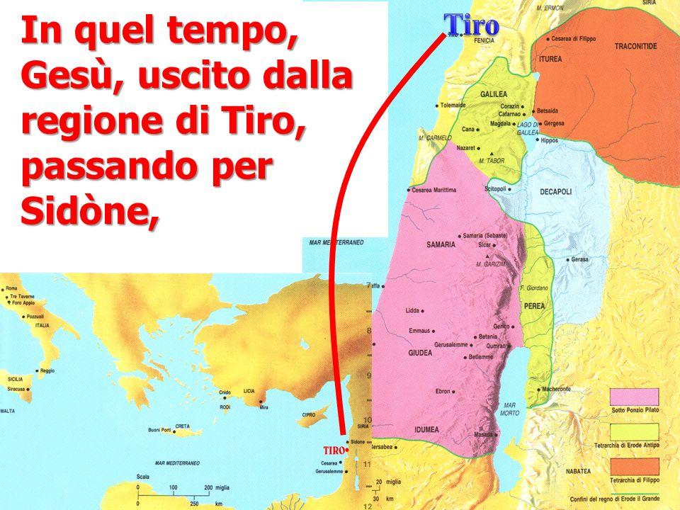 In quel tempo, Gesù, uscito dalla regione di Tiro, passando per Sidòne,