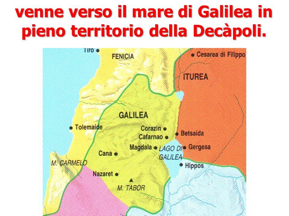 venne verso il mare di Galilea in pieno territorio della Decàpoli.